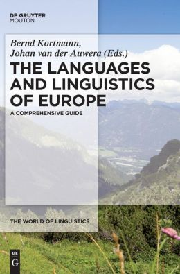 The Languages and Linguistics of Europe : A Comprehensive Guide
