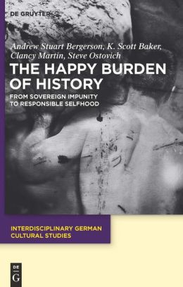 The Happy Burden of History : From Sovereign Impunity to Responsible Selfhood