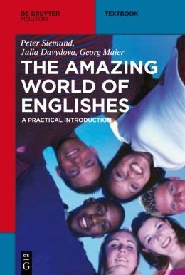The Amazing World of Englishes: A Practical Introduction