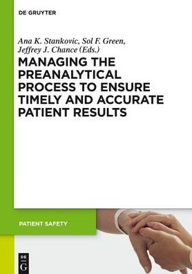 Managing the Preanalytical Process to Ensure Timely and Accurate Patient Results
