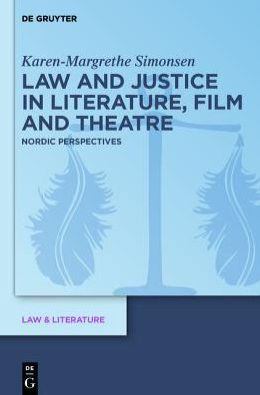 Law and Justice in Literature, Film and Theatre: Nordic Perspectives