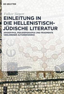 Einleitung in Die Hellenistisch-Judische Literatur: Apokrypha, Pseudepigrapha Und Fragmente Verlorener Autorenwerke