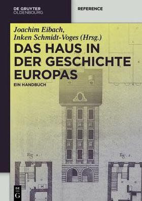 Das Haus in Der Geschichte Europas: Ein Handbuch