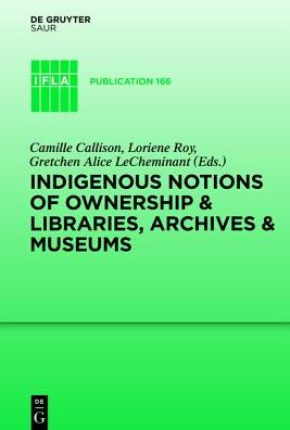 Indigenous Notions of Ownership & Libraries, Archives & Museums