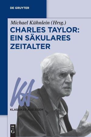 Charles Taylor Ein Sakulares Zeitalter