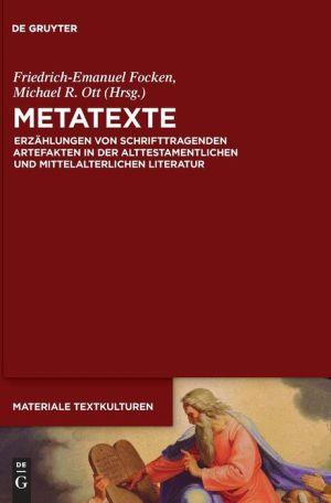 Metatexte: Erzahlungen Von Schrifttragenden Artefakten in Der Alttestamentlichen Und Mittelalterlichen Literatur