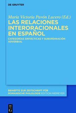 Las Relaciones Interoracionales En Espanol: Categorias Sintacticas y Subordinacion Adverbial