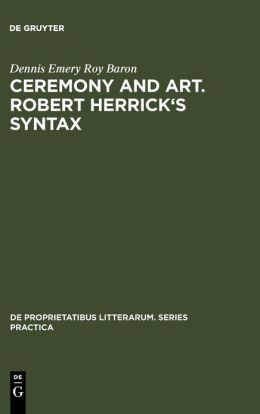 Ceremony and art. Robert Herrick's Syntax