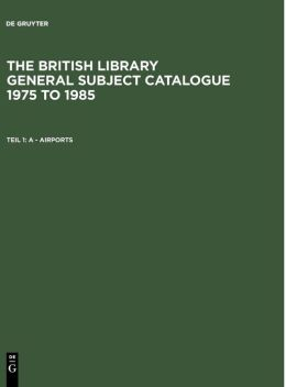 A - Airports: Aus: the British Library general subject catalogue 1975 To 1985, 1