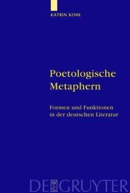 Poetologische Metaphern: Formen und Funktionen in der deutschen Literatur