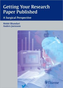Getting Your Research Paper Published: A Surgical Perspective: A Practical Guide