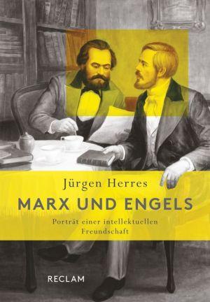Marx und Engels: Porträt einer intellektuellen Freundschaft