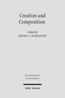 Creation & Composition: The Contribution of the Bavli Redactors (Stammaim) to the Aggada