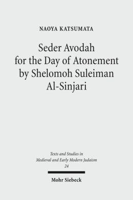 Seder Avodah for the Day of Atonement by Shelomoh Suleiman Al-Sinjari