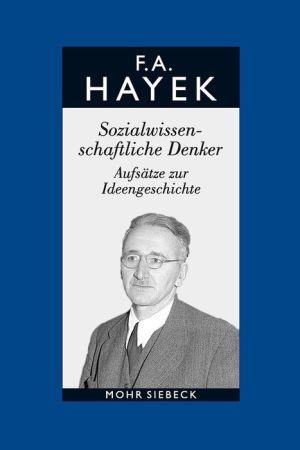 Gesammelte Schriften in deutscher Sprache: Abt. A Band 2: Sozialwissenschaftliche Denker. Aufsatze zur Ideengeschichte