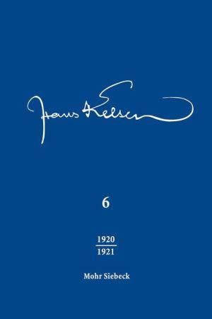 Hans Kelsen - Werke: Band 6: Veroffentlichte Schriften 1920-1921