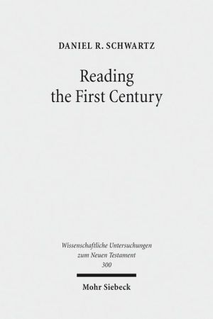 Reading the First Century: On Reading Josephus & Studying Jewish History of the First Century