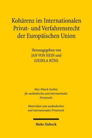 Koharenz im Internationalen Privat- und Verfahrensrecht der Europaischen Union