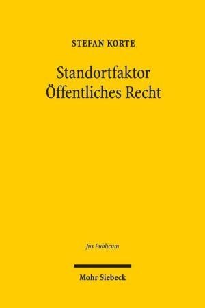 Standortfaktor Offentliches Recht: Integration und Wettbewerb in foderalen Ordnungen
