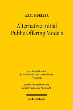 Alternative Initial Public Offering Models: The Law and Economics of Shell Company Listings in German Capital Markets