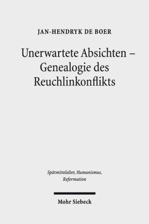 Unerwartete Absichten - Genealogie des Reuchlinkonflikts