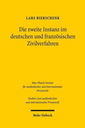 Die zweite Instanz im deutschen und franzosischen Zivilverfahren: Konzeptionelle Unterschiede und wechselseitige Schlussfolgerungen