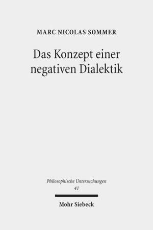 Das Konzept einer negativen Dialektik: Adorno und Hegel