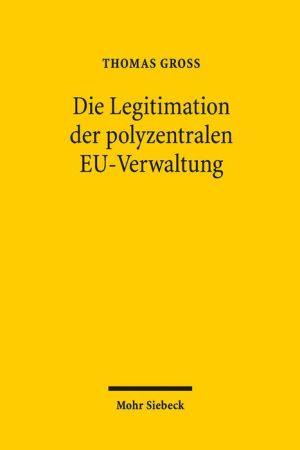 Die Legitimation der polyzentralen EU-Verwaltung