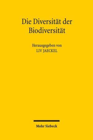 Die Diversitat der Biodiversitat: Rechtliche und soziookonomische Auseinandersetzungen mit einem globalen Thema