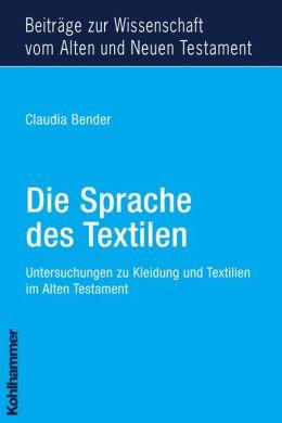 Die Sprache des Textilen: Untersuchungen zu Kleidung und Textilien im Alten Testament