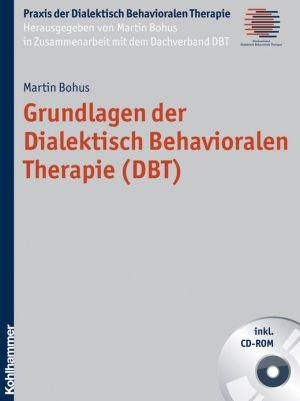 Grundlagen der Dialektisch Behavioralen Therapie (DBT)