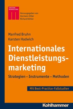 Internationales Dienstleistungsmarketing: Strategien - Instrumente - Methoden