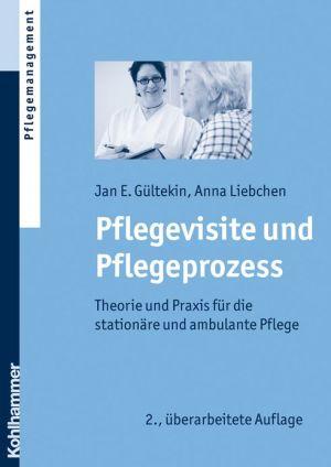 Pflegevisite und Pflegeprozess: Theorie und Praxis fur die stationare und ambulante Pflege