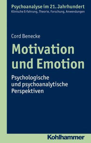Motivation und Emotion: Psychologische und psychoanalytische Perspektiven