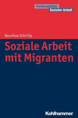 Flucht und Migration - Orientierungswissen fur die Soziale Arbeit
