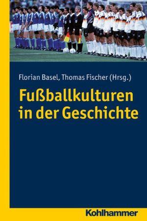 Fussballkulturen in der Geschichte