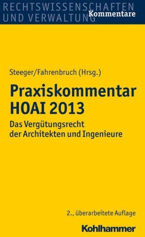 Praxiskommentar HOAI 2013: Das Vergutungsrecht der Architekten und Ingenieure