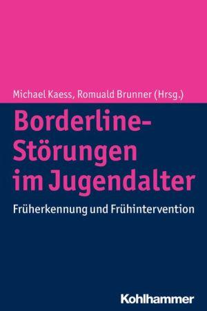 Borderline-Personlichkeitsstorungen im Jugendalter: Fruherkennung und Fruhintervention
