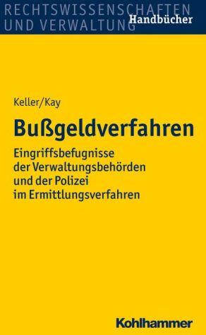 Bussgeldverfahren: Eingriffsbefugnisse der Verwaltungsbehorden und der Polizei im Ermittlungsverfahren