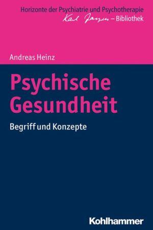 Psychische Gesundheit: Begriff und Konzepte