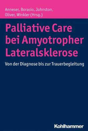 Palliative Care bei Amyotropher Lateralsklerose: Von der Diagnose bis zur Trauerbegleitung