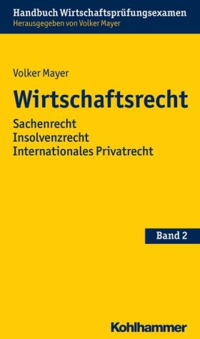 Wirtschaftsrecht: Sachenrecht Insolvenzrecht Internationales Privatrecht