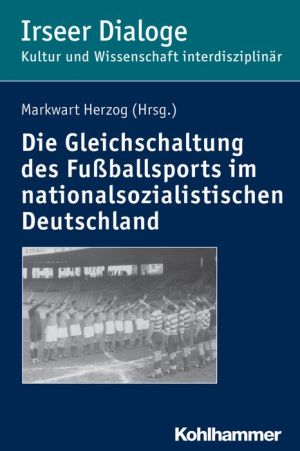 Die 'Gleichschaltung' des Fussballsports im nationalsozialistischen Deutschland