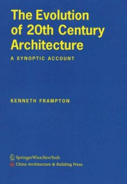The Evolution of 20th Century Architecture: A Synoptic Account