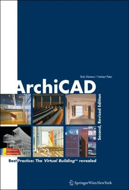 Archicad: Best Practice: The Virtual Building Revealed