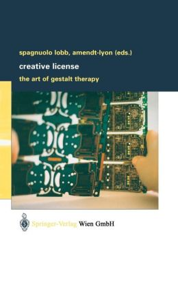 Creative License: The Art of Gestalt Therapy