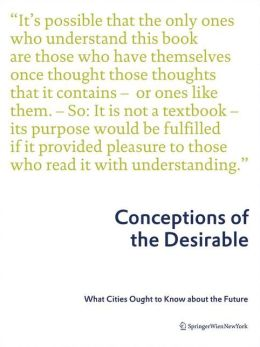 Conceptions of the Desirable: What Cities Ought to Know about the Future