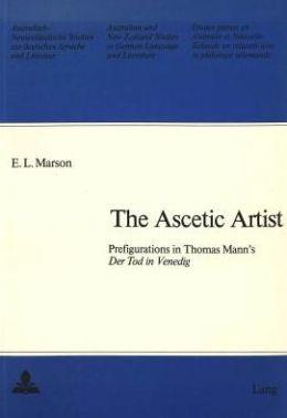 The Ascetic Artist: Prefigurations in Thomas Mann's Der Tod in Venedig