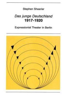 Das junge Deutschland 1917-1920: Expressionist Theater in Berlin