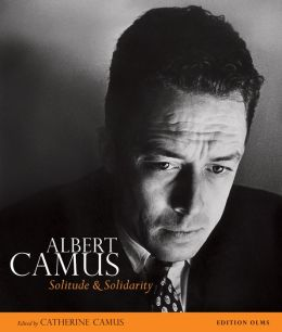 Albert Camus: Solitude and Solidarity